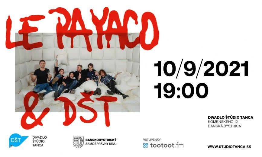 OTVORENIE SEZÓNY / Koncert LE PAYACO + umelecký súbor DŠT